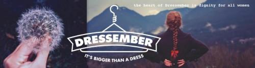 Dressember - It's bigger than a dress