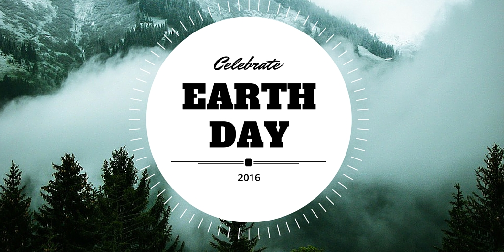 Celebrate Earth Day 2016
